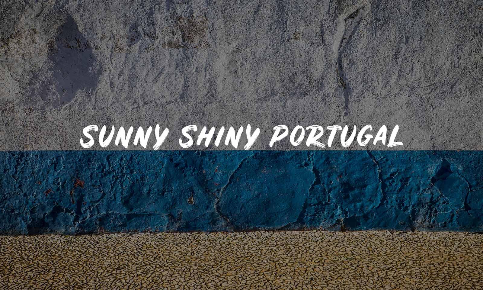Sunny Shiny Portugal